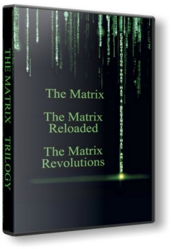 Матрица (Трилогия) / The Matrix (Trilogy) [1999-2003 / фантастика, боевик / BDRip-AVC] DUB (лицензия)