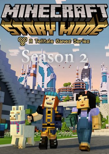 Minecraft: Story Mode Season 2 [2017 / Adventure / HD 720p] | Трейлер