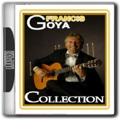 Francis Goya / Collection [1986-2009]